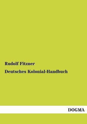 Deutsches Kolonial-Handbuch Rudolf Fitzner