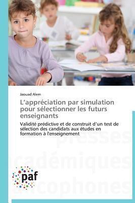 LAppreciation Par Simulation Pour Selectionner Les Futurs Enseignants  by  Alem Jaouad