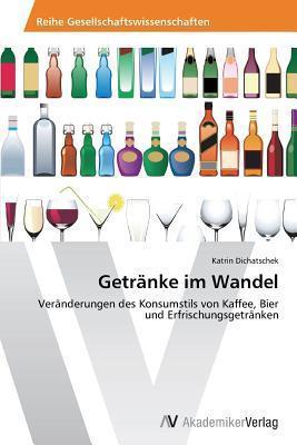 Getranke Im Wandel  by  Dichatschek Katrin