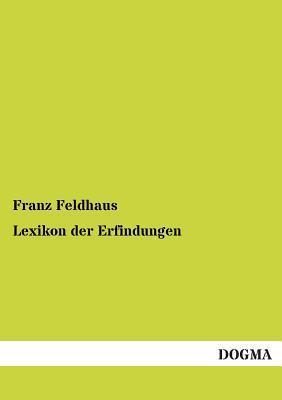 Lexikon Der Erfindungen Franz Feldhaus