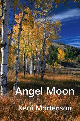 Angel Moon  by  Kerri Mortenson