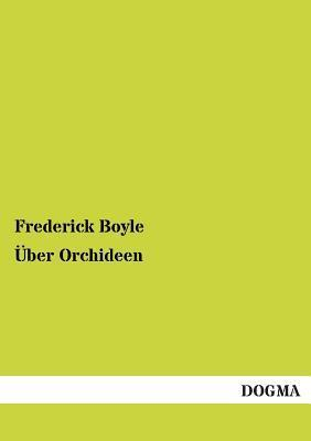 Uber Orchideen  by  Frederick Boyle