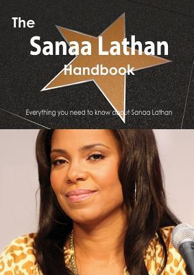 The Sanaa Lathan Handbook - Everything You Need to Know about Sanaa Lathan Emily Smith
