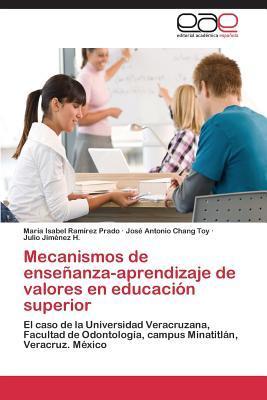 Mecanismos de Ensenanza-Aprendizaje de Valores En Educacion Superior Ramirez Prado Maria Isabel