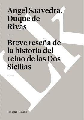 Breve Resena de La Historia del Reino de Las DOS Sicilias  by  Ángel de Saavedra (Duque de Rivas)