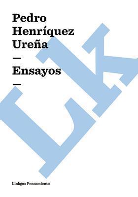 Ensayos  by  Pedro Henríquez Ureña
