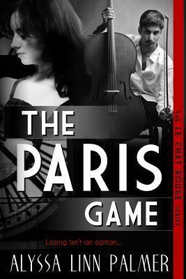 The Paris Game  by  Alyssa Linn Palmer