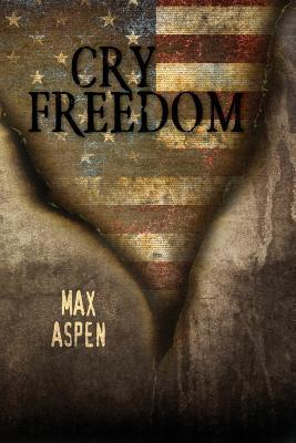 Cry Freedom  by  Max Aspen
