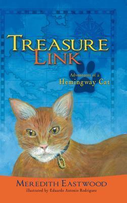 Treasure Link: Adventures of a Hemingway Cat Meredith Eastwood