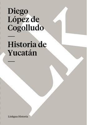 Historia de Yucatan Diego López de Cogolludo