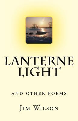 Lanterne Light: and other poems Jim Wilson