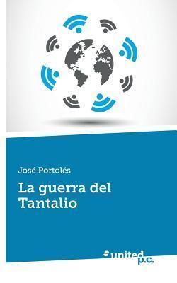 La Guerra del Tantalio José Portolés