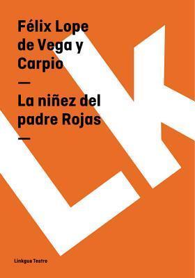 La Ninez del Padre Rojas Lope de Vega