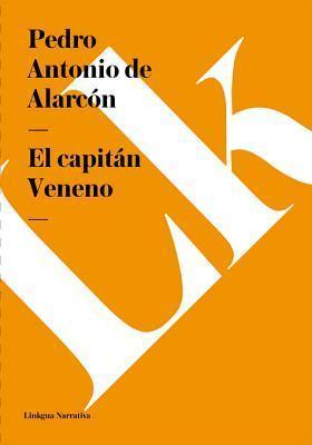 El Capitan Veneno Pedro Antonio de Alarcón