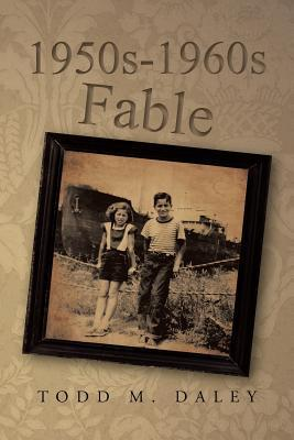 1950s-1960s Fable Todd M Daley