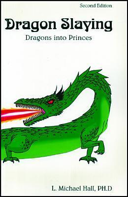 Dragon Slaying: Dragons Into Princes  by  L. Michael Hall