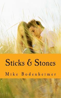 Sticks and Stones  by  MR Mike Bodenheimer