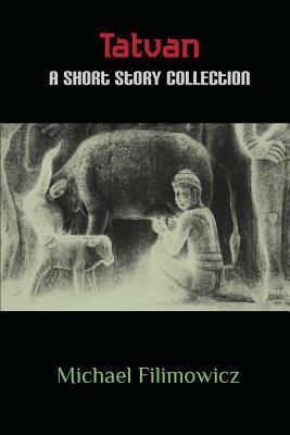 Tatvan, a short story collection  by  Michael Filimowicz
