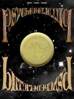 Neil Young: Psychedelic Pill  by  Neil Young