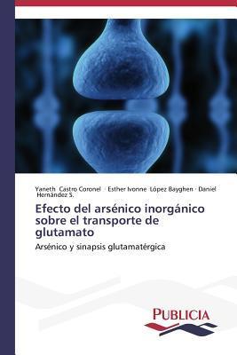 Efecto del Arsenico Inorganico Sobre El Transporte de Glutamato  by  Castro Coronel Yaneth