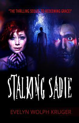 Stalking Sadie Evelyn Wolph Kruger