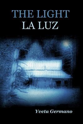 The Light/La Luz  by  Yveta Germano