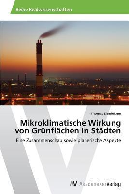 Mikroklimatische Wirkung Von Grunflachen in Stadten Ehrnleitner Thomas