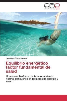 Equilibrio Energetico Factor Fundamental de Salud Gymenexykez Hernando