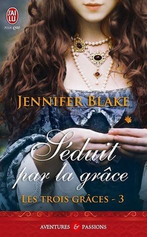 Séduit par la grâce (Les trois Grâces, #3) Jennifer Blake
