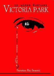 Tentang Sedih di Victoria Park Fransisca Ria Susanti
