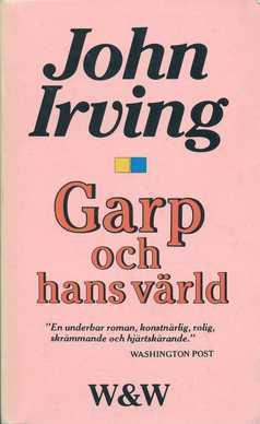 Garp och hans värld  by  John Irving