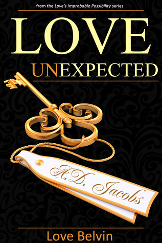 Love UnExpected (Loves Improbable Possibility, #2)  by  Love Belvin