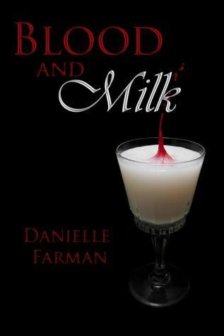 Blood and Milk: Tainted Dreams  by  Danielle Farman