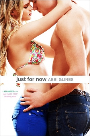 Just For Now (Sea Breeze, #4)  by  Abbi Glines