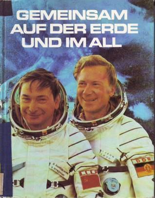 Gemeinsam auf der Erde und im All  by  Günter Bersch
