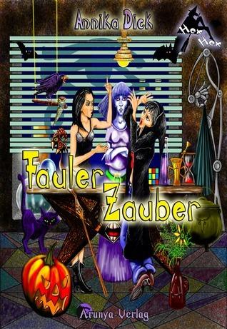 Fauler Zauber (HEX HEX, #1) Annika Dick