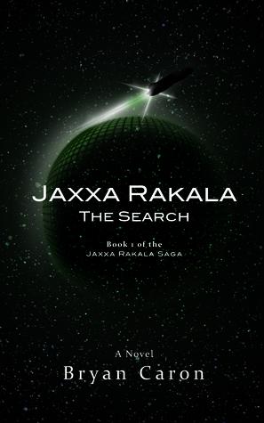 Jaxxa Rakala: The Search (Jaxxa Rakala, Book #1) Bryan Caron