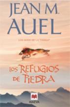 Los Refugios de Piedra (Los Hijos De La Tierra, #5)  by  Jean M. Auel