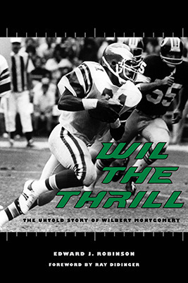 Wil the Thrill: The Untold Story of Wilbert Montgomery Edward J. Robinson