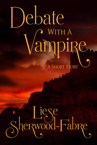 Debate with a Vampire  by  Liese Sherwood-Fabre