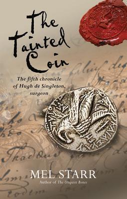 The Tainted Coin (The Chronicles of Hugh de Singleton, Surgeon, #5) Mel Starr