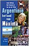 Argentinië, het land van Máxima Ineke Holtwijk