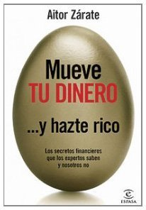 Mueve tu dinero y házte rico  by  Aitor Zárate