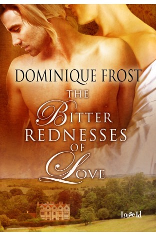 The Bitter Rednesses of Love Dominique Frost
