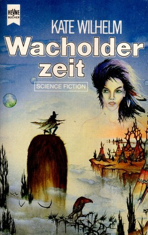 Wacholderzeit  by  Kate Wilhelm