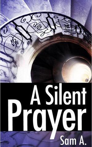 A Silent Prayer (A Prayer Series #1) Samreen Ahsan