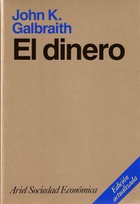 El dinero  by  John Kenneth Galbraith