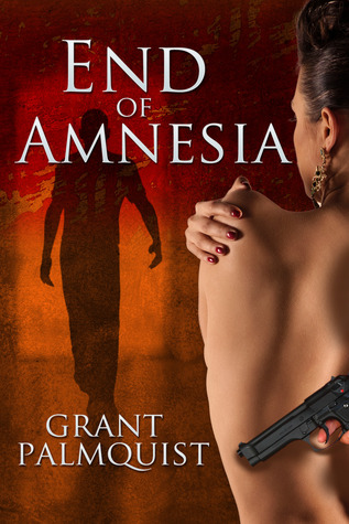 End of Amnesia  by  Grant Palmquist