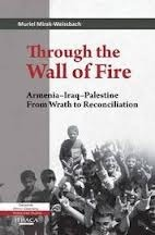 Through the Wall of Fire: Armenia-Iraq-Palestine: From Wrath to Reconciliation Muriel Mirak-Weissbach