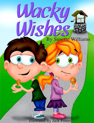 Wacky Wishes Susette Williams